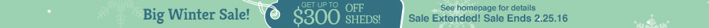 Get up to $300 OFF Sheds!